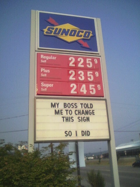 Photo of a gas station sign that says My boss told me to change this sign. So I did.